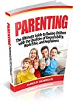 img - for Parenting: The Ultimate Guide to Raising Children with the Qualities of Responsibility, Work Ethic, and Helpfulness book / textbook / text book