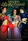 Fantasy Belly Dance: DESIRE! With Blanca, Darshan, and Naraya Intermediate-advanced bellydance from the artists of World Dance New York