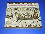 img - for The Bayeux Tapestry: The Story of the Norman Conquest 1066 by Norman Denny (1966-06-02) book / textbook / text book