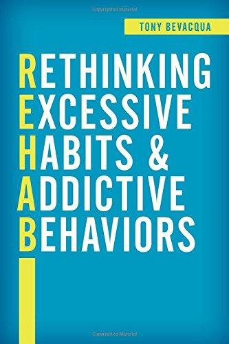 Rethinking Excessive Habits and Addictive Behaviors