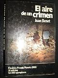 El aire de un crimen: Novela (Coleccion Autores espanoles e hispanoamericanos) (Spanish Edition) (8432055360) by Benet, Juan
