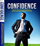 Confidence: How to Overcome Low Self Esteem and Increase Your Confidence  For Life (Allan Twain: The Emotional series)
