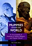 Mummies around the World: An Encyclop...