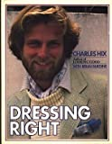 img - for Dressing Right: A Guide for Men by Charles Hix (1981-08-01) book / textbook / text book