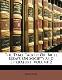 img - for The Table Talker: Or, Brief Essays on Society and Literature, Volume 2 book / textbook / text book