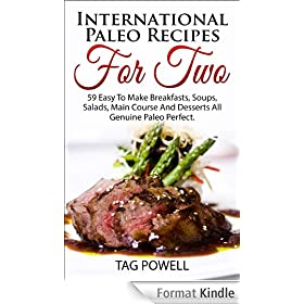 International Paleo Recipes For Two: 59 Easy To Make Breakfasts, Soups, Salads, Main Course and Desserts All Genuine Paleo Perfect, Gluten-Free, Low Carb and Dairy-Free (English Edition)