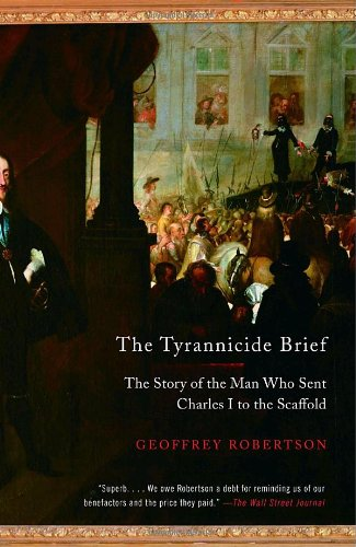 The Tyrannicide Brief: The Story of the Man Who Sent...