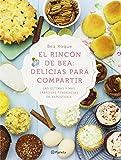 El Rincón De Bea. Delicias Para Compartir (Planeta Cocina)