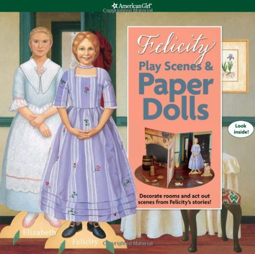 Felicity Play Scenes &amp; Paper Dolls