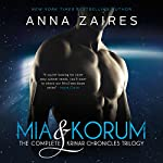 Mia & Korum: The Complete Krinar Chronicles Trilogy | Anna Zaires,Dima Zales