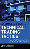 img - for A Complete Guide to Technical Trading Tactics: How to Profit Using Pivot Points, Candlesticks & Other Indicators (Wiley Trading) book / textbook / text book