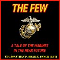 The Few: A Tale of the Marines in the Near Future, The Return of the Marines, Book 1 (       UNABRIDGED) by Jonathan P. Brazee Narrated by Eddie Frierson