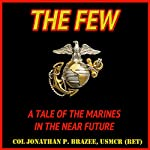 The Few: A Tale of the Marines in the Near Future, The Return of the Marines, Book 1 | Jonathan P. Brazee