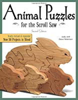 Animal Puzzles for the Scroll Saw: Now 50 Projects in Wood