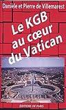 echange, troc Danièle de Villemarest, Pierre de Villemarest - Le KGB au coeur du Vatican