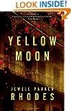 Yellow Moon: A  Novel