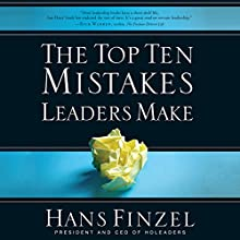 The Top Ten Mistakes Leaders Make (       UNABRIDGED) by Hans Finzel Narrated by Hans Finzel