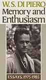 Memory and Enthusiasm: Essays, 1975-1985