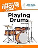 The Complete Idiot's Guide to Playing Drums, 2nd Edition (Complete Idiot's Guides (Lifestyle Paperback))