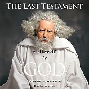 The Last Testament: A Memoir by God | [David Javerbaum (contributor)]