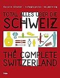Total alles über die Schweiz