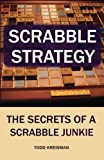 Scrabble Strategy: The Secrets of a Scrabble Junkie