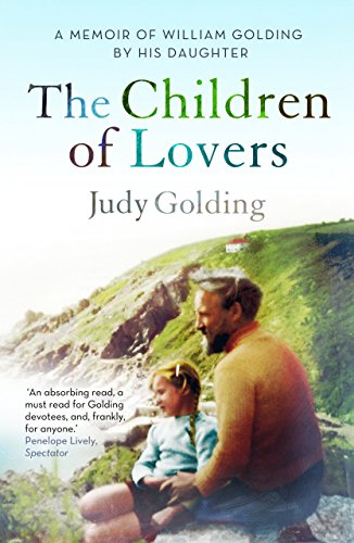 The Children of Lovers: A memoir of William Golding by his daughter