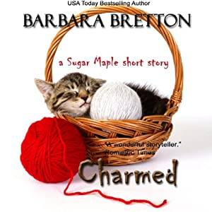 Charmed: A Sugar Maple Short Story: The Sugar Maple Chronicles #3.5 | [Barbara Bretton]