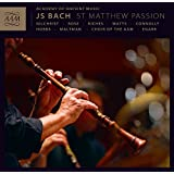 Bach:St Matthew Passion [James Gilchrist; Matthew Rose; Ashley Riches; Elizabeth Watts; Sarah Connolly; Thomas Hobbs; Christopher Maltman, Richard Egarr] [AAM: AAM004]