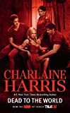 Dead to the World (TV Tie-In): A Sookie Stackhouse Novel (Sookie Stackhouse/True Blood, Band 4)