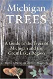 img - for Michigan Trees, Revised and Updated: A Guide to the Trees of the Great Lakes Region by Barnes, Burton V., Wagner Jr., Warren H. (2004) Paperback book / textbook / text book