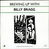 Brewing Up With Billy Bragg - Billy Bragg
