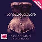 Jane Eyre Laid Bare | Eve Sinclair,Charlotte Brontë