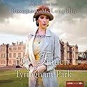 Die Frauen von Tyringham Park Hörbuch von Rosemary McLoughlin Gesprochen von: Anja Bilabel