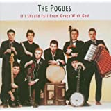 If I Should Fall From Grace With God (Remastered & Expanded)by The Pogues