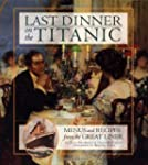 Last Dinner on the Titanic: Menus and...
