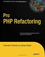 Pro PHP Refactoring (The Expert's Voice in Open Source)