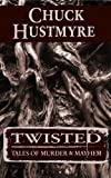 img - for TWISTED: Tales of Murder & Mayhem book / textbook / text book