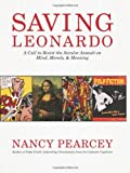 Image of Saving Leonardo: A Call to Resist the Secular Assault on Mind, Morals, and Meaning