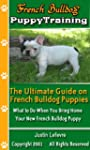 French Bulldog Puppy Training: The Ul...