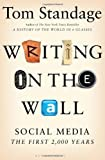 Writing on the Wall: Social Media - The First 2,000 Years (1408842068) by Standage, Tom