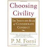 Choosing Civility: The Twenty-five Rules of Considerate Conduct by Forni, P.M. Reprint Edition [Paperback(2003...