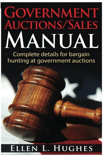 Government Auctions/Sales Manual: Complete Details For Bargain Hunting At Government Auctions