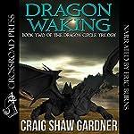 Dragon Waking: The Dragon Circle Trilogy, Book 2 | Craig Shaw Gardner