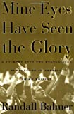 Mine Eyes Have Seen the Glory: A Journey into the Evangelical Subculture in America (0195131800) by Randall Balmer