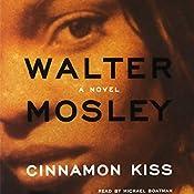 Cinnamon Kiss: A Novel   Walter Mosley