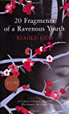 img - for 20 Fragments Of A Ravenous Youth - 1st English Edition/1st Printing book / textbook / text book