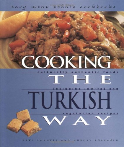 Cooking the Turkish Way (Easy Menu Ethnic Cookbooks) by Kari Cornell