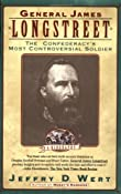 General James Longstreet: The Confederacy's Most Controversial Soldier: Jeffry D. Wert: 9780671892876: Amazon.com: Books