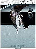 Ghost Money - tome 1 - Dame de Dubaï (La)